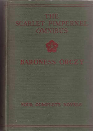 The Scarlet Pimpernel Omnibus - Four Complete Novels: Orczy Baroness