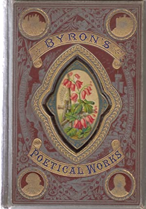 The Poetical Works of Lord Byron with Life: Byron, Lord