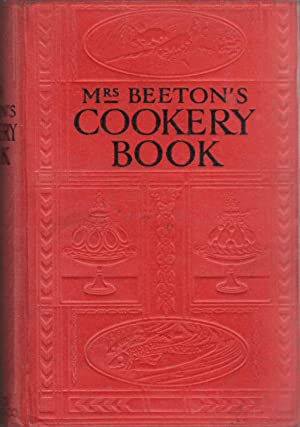Mrs. Beeton's Cookery Book: Beeton Mrs. Isabella