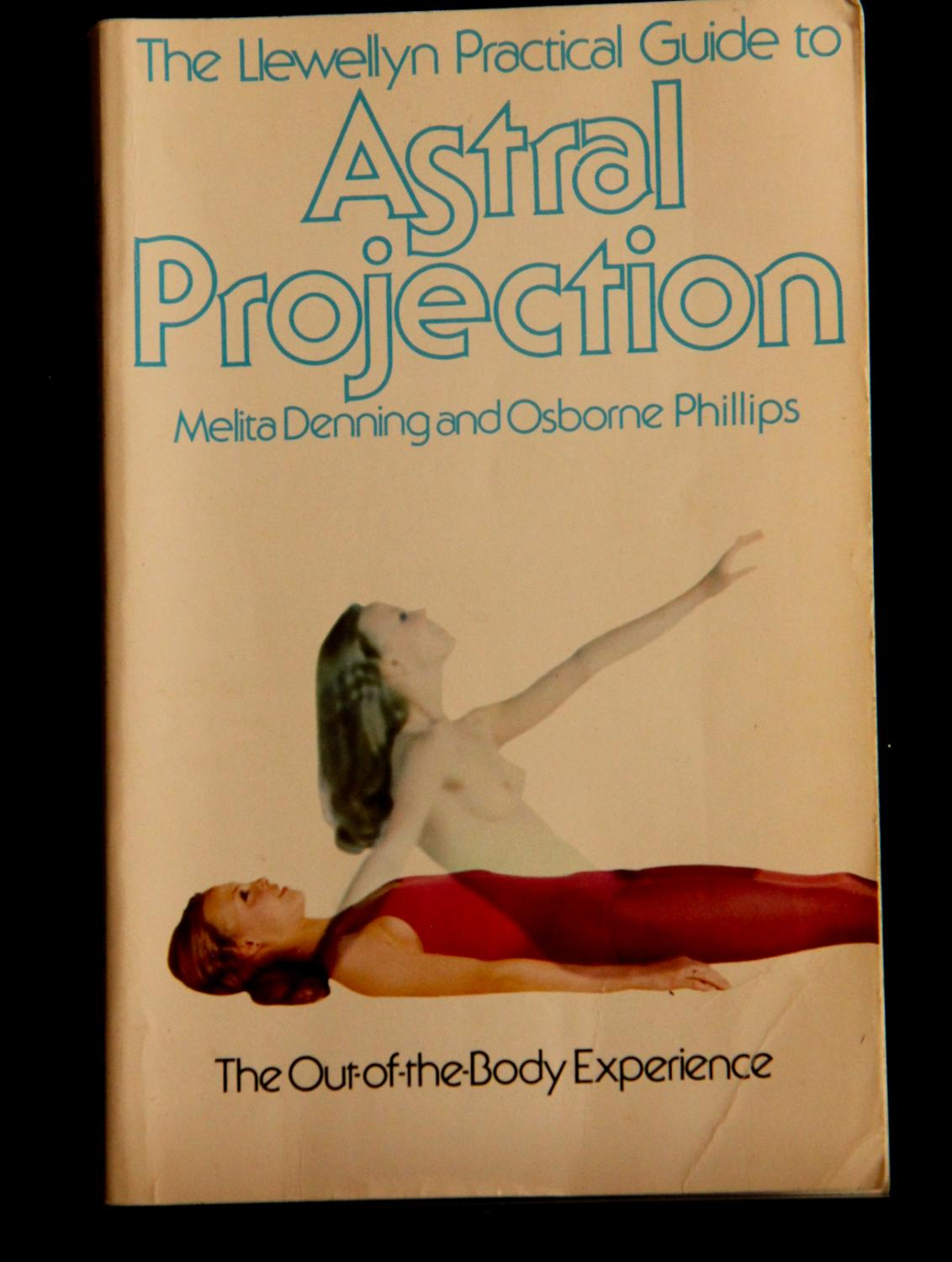 Practical Guide to Astral Projection: The