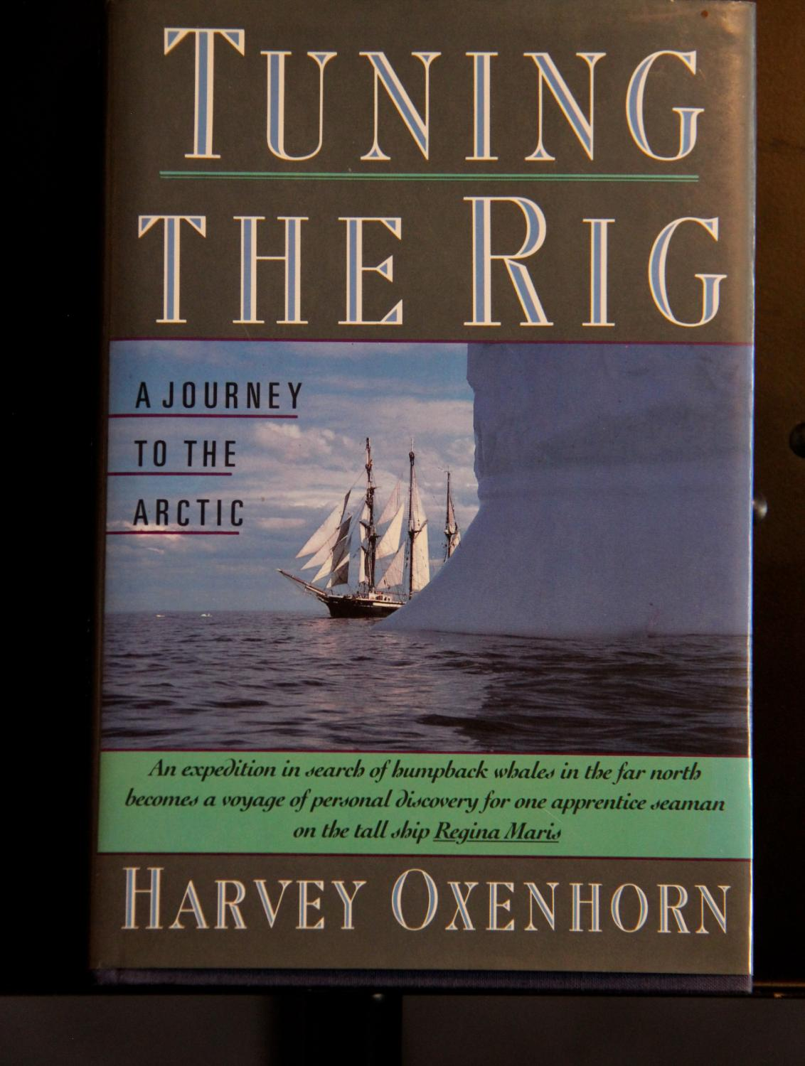 Tuning the rig a journey to the arctic by oxenhorn harvey tuning the rig a journey to the arctic oxenhorn harvey sciox Choice Image