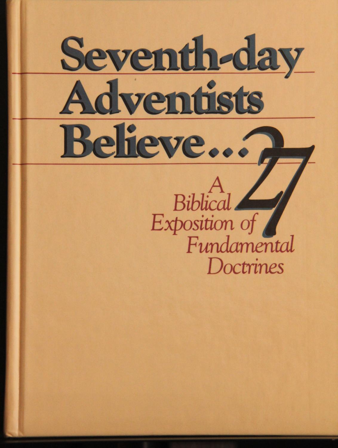 Seventh-day Adventists Believe A Biblical