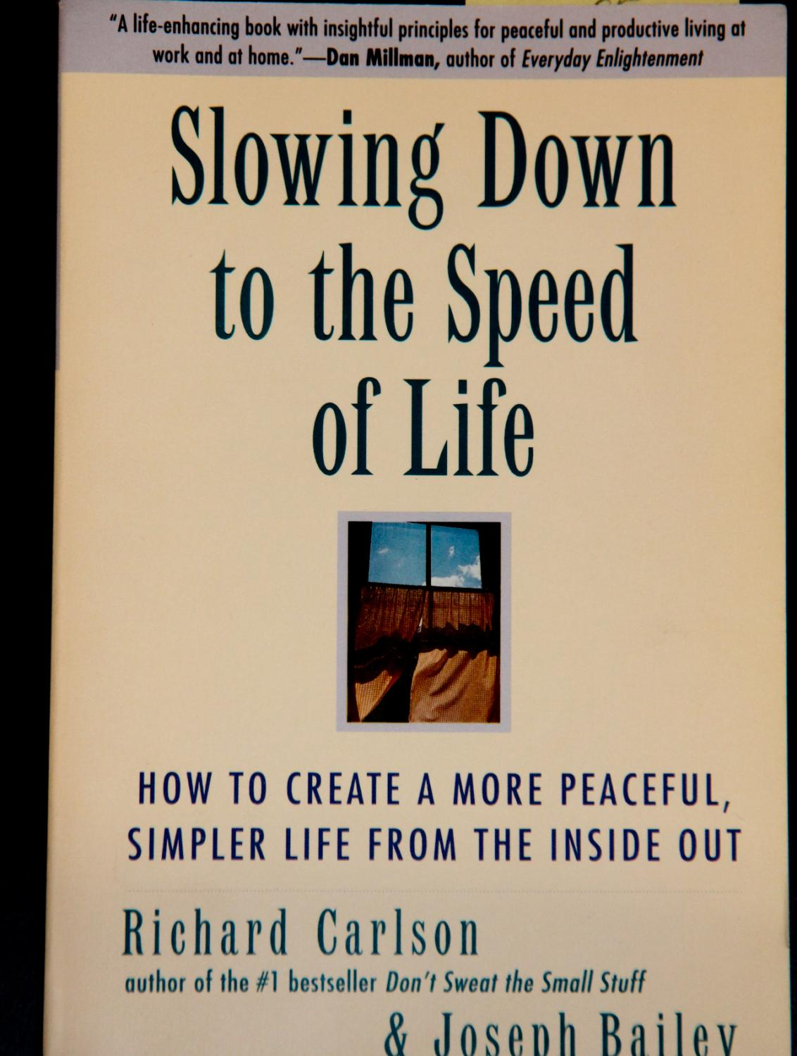Simpler Life from the Inside Out How to Create a More Peaceful Slowing Down to the Speed of Life