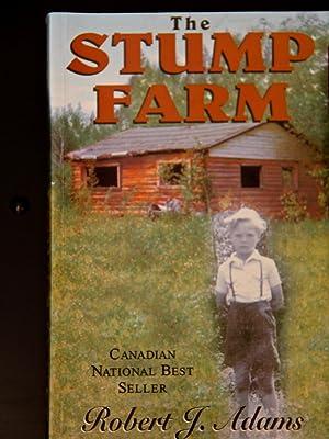 The Stump Farm: Robert J. Adams