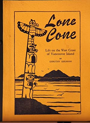 Lone Cone: A Journal Of Life On: Abraham, Dorothy