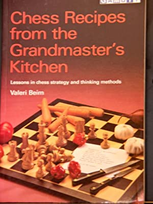Chess Recipes from the Grandmaster's Kitchen: Beim, Valeri