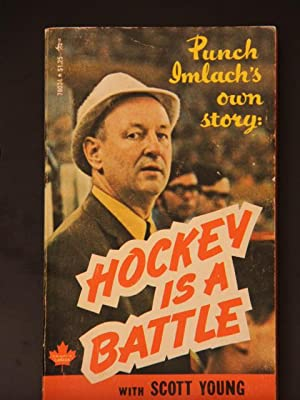 Hockey is a Battle: Punch Imlach's Own: Imlach, (George) Punch;