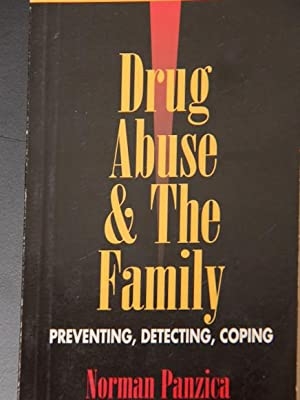 Drug Abuse & the Family: Preventing, Detecting, Coping: Panzica, Norman