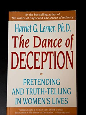The Dance of Deception: A Guide to Authenticity and Truth-Telling in Women's Relationships: ...