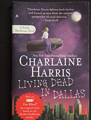 LIVING DEAD IN DALLAS (SOOKIE STACKHOUSE, NO: HARRIS, CHARLAINE