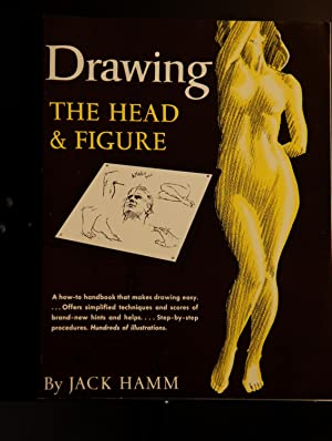 Drawing The Head & Figure - A How-to Handbook That Makes Drawing Easy: Hamm, Jack