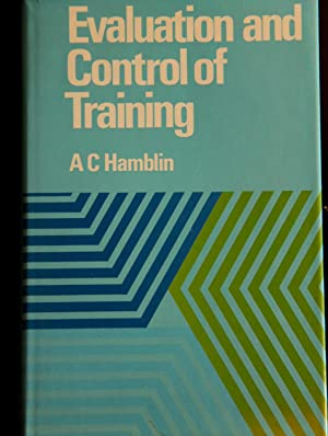 Evaluation and Control of Training (McGraw-Hill European: Hamblin, Anthony Crandell