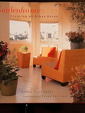 Garden Home City: Creating an Urban Haven: Trust Dahan, Bonnie