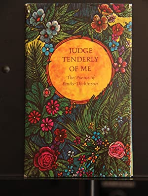 Judge Tenderly of Me, the Poems of: Dickinson, Emily