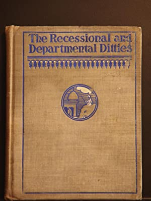 THE RECESSIONAL AND DEPARTMENTAL DITTIES: Kipling, Rudyard