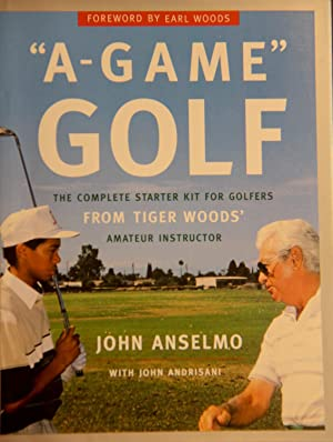 A-Game Golf: The Complete Starter Kit for: Anselmo, John
