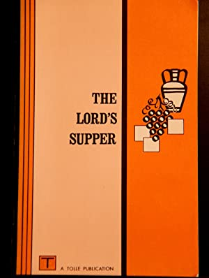The Lord's Supper: Tolle, James M.