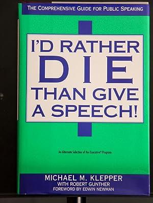 I'd Rather Die Than Give a Speech: Klepper, Michael M.;