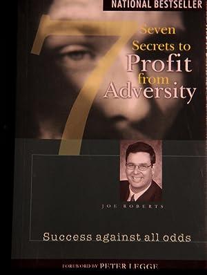 Seven Secrets to Profit From Adversity: Success: Joe Roberts
