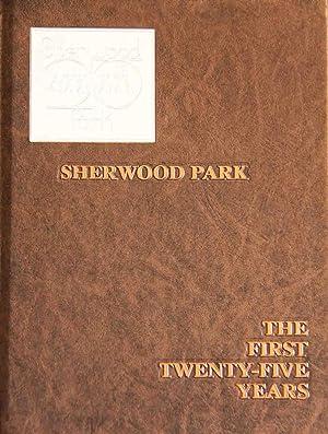Sherwood Park: The First Twenty-Five ( 25: No Author /
