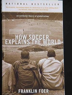 9780060731427: How Soccer Explains the World - AbeBooks - Franklin ...