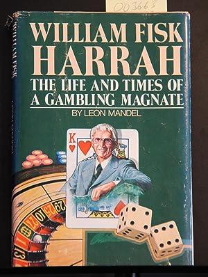 William Fisk Harrah: The Life and Time: Mandel, Leon