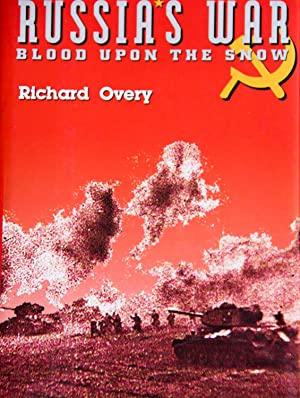 Russia's War: Blood upon the Snow: Overy, Richard