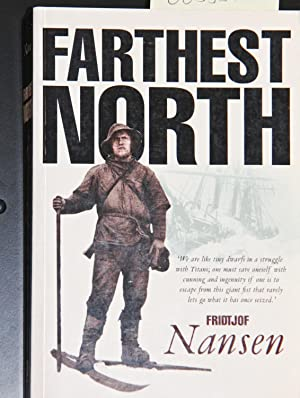 Farthest North: The Exploration of the Fram: Nansen, Fridtjof