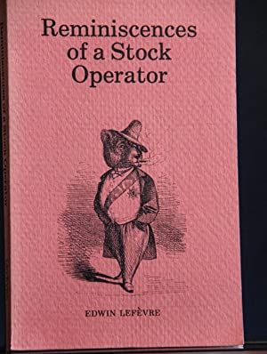 REMINISCENCES OF A STOCK OPERATOR: EDWIN LEFEVRE