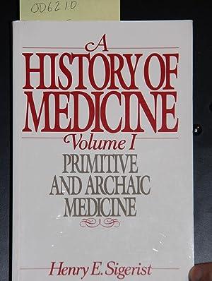 A History of Medicine: Volume 1: Primitive: Sigerist, Henry E.