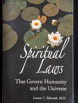 Spiritual Laws That Govern Humanity and the: Lonnie C. Edwards;