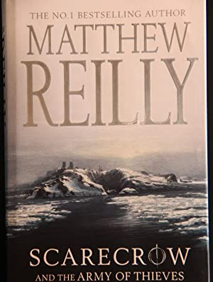Scarecrow And the Army of Thieves: Matthew Reilly