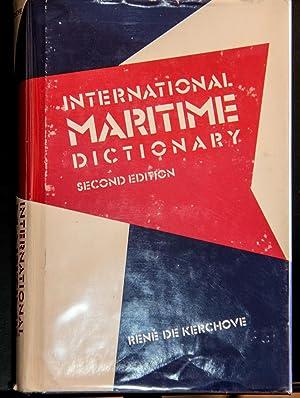 International Maritime Dictionary: An Encyclopedic Dictionary Of: De Kerchove, Rene