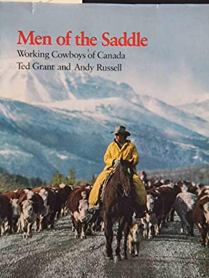 Men of the saddle: Working cowboys of: Ted Grant