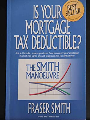 The Smith Manoeuvre: Is Your Mortgage Tax: Fraser Smith