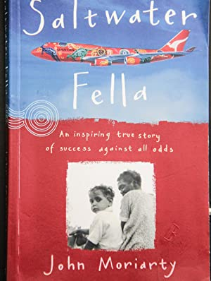 Saltwater Fella: An Inspiring True Story of: John Moriarty