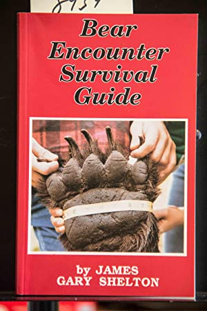 Bear Encounter Survival Guide: James Gary Shelton