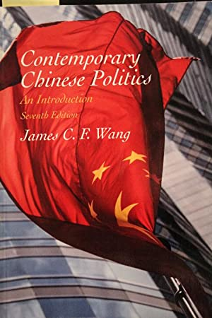 Contemporary Chinese Politics: An Introduction (7th Edition): James C.F. Wang
