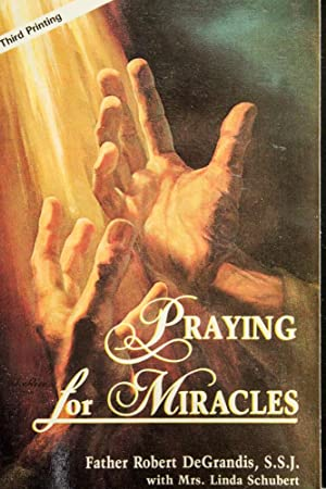 Praying for Miracles: Father Robert DeGrandis