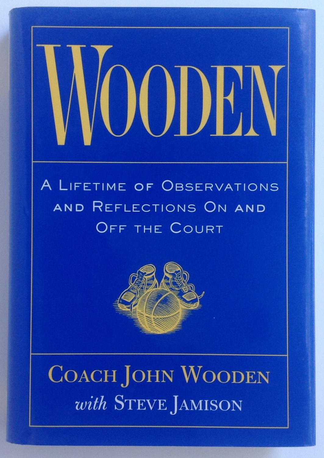 Wooden: A Lifetime of Observations and Reflections On and Off the Court:  John Wooden ...