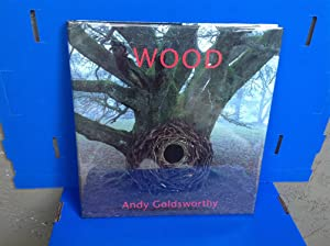 Wood: Goldsworthy, Andy