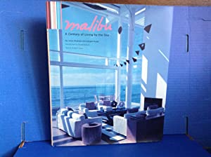 Malibu: A century of Living by the: Shulman, Julius;Wallace, David;Olsen,