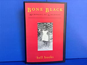 Bone Black: Memories of Girlhood: hooks, bell