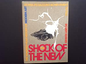 The Shock of the New: The Hundred-Year: Hughes, Robert