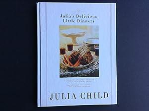 Julia's Delicious Little Dinners: Six perfect small: Child, Julia