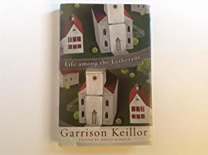 Life Among The Lutherans: Garrison Keillor