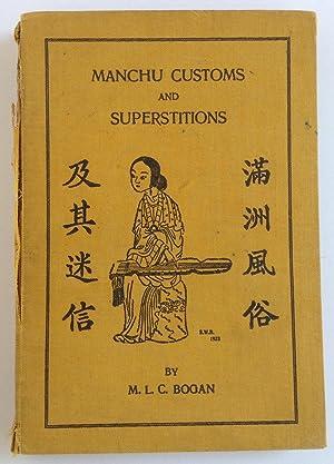 Manchu Customs and Superstitions: Bogan, M. L.