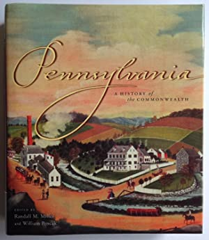 Pennsylvania: A History of the Commonwealth (Keystone Books): Miller, Randall M. and Pencak, ...
