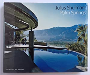 Julius Shulman: Palm Springs: Michael Stern; Alan