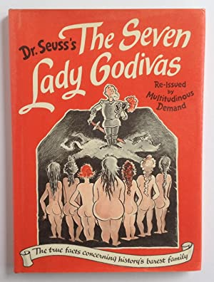 The Seven Lady Godivas: The True Facts: Dr. Seuss